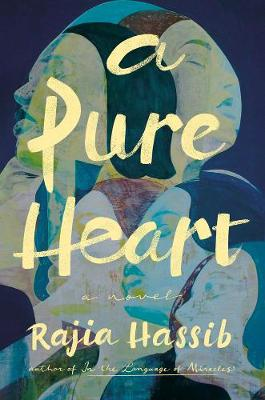 A Pure Heart by Rajia Hassib