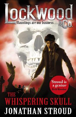 The Lockwood & Co: The Whispering Skull by Jonathan Stroud
