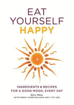Eat Yourself Happy by Gill Paul