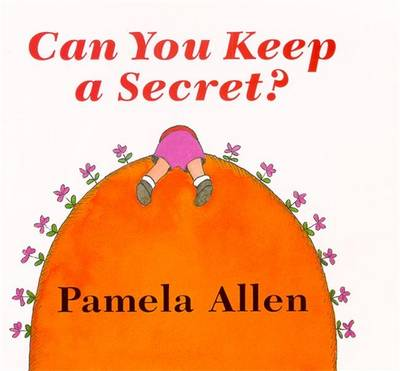 Can You Keep A Secret? by Pamela Allen