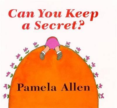 Can You Keep A Secret? by Pamela Allen