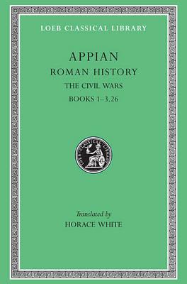 Roman History The Civil Wars v. 3 by Appian