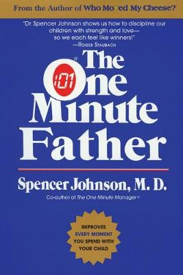 The One Minute Father by Spencer Johnson