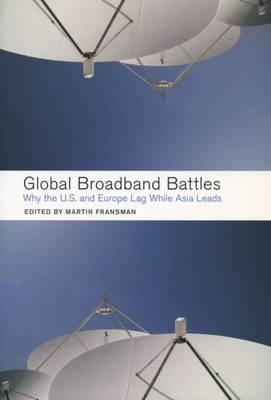 Global Broadband Battles by Martin Fransman