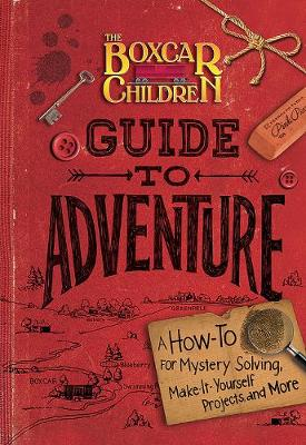 The Boxcar Children Guide to Adventure by Albert Whitman