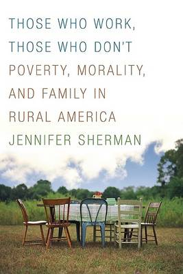Those Who Work, Those Who Don't by Jennifer Sherman