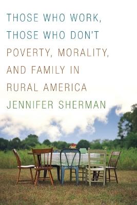 Those Who Work, Those Who Don't by Jennifer Sherman