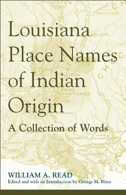 Louisiana Place Names of Indian Origin book