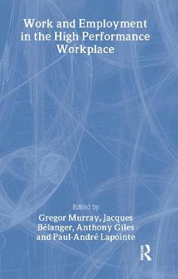 Work and Employment in the High Performance Workplace book