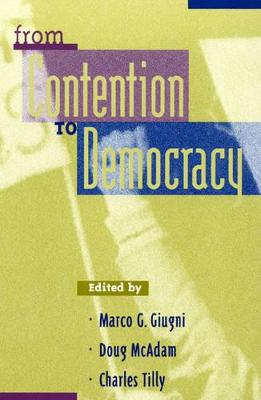 From Contention to Democracy by Marco G. Giugni