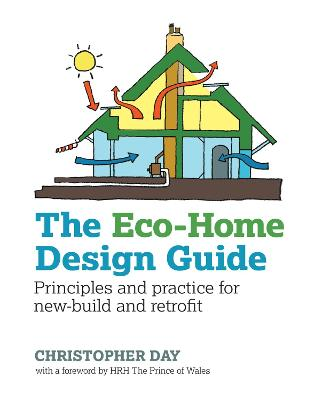 The Eco-Home Design Guide by Christoper Day