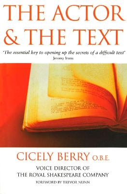 The Actor And The Text by Cicely Berry