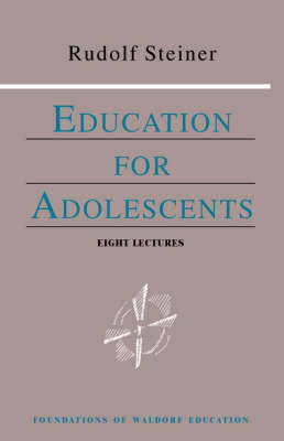 Education for Adolescents by Rudolf Steiner