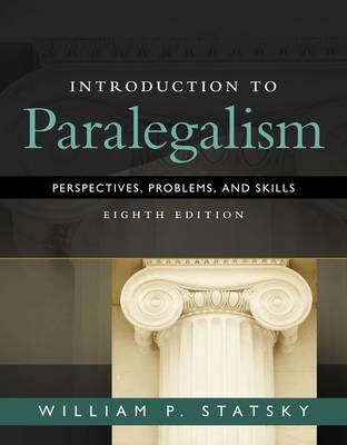Introduction to Paralegalism: Perspectives, Problems and Skills by William Statsky