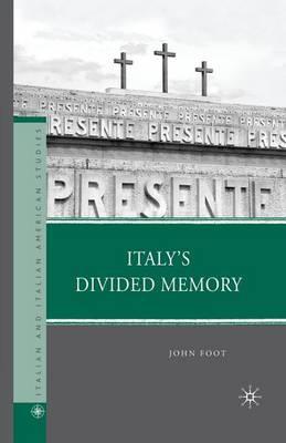 Italy's Divided Memory by John Foot