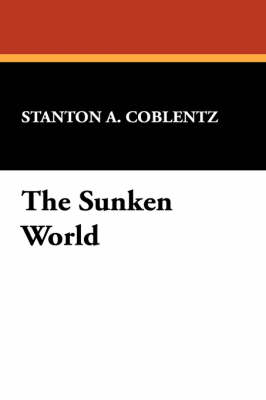 The Sunken World by Stanton A Coblentz