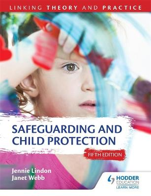 Safeguarding and Child Protection 5th Edition: Linking Theory and Practice book