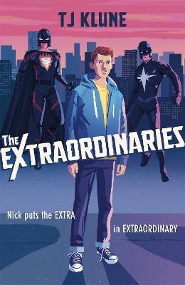 The Extraordinaries by T J Klune