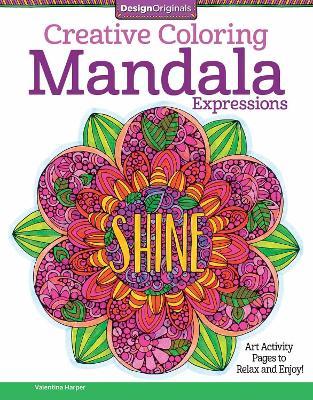 Creative Coloring Mandala Expressions by Valentina Harper