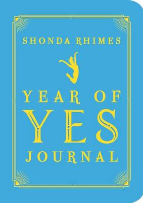 Year of Yes Journal by Shonda Rhimes