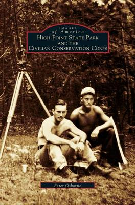 High Point State Park and the Civilian Conservation Corps by MR Peter Osborne