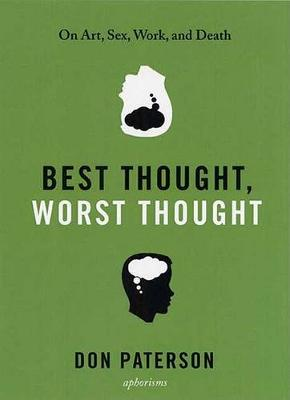 Best Thought, Worst Thought by Don Paterson