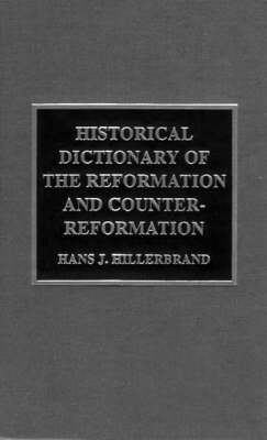 Historical Dictionary of the Reformation and Counter-Reformation book