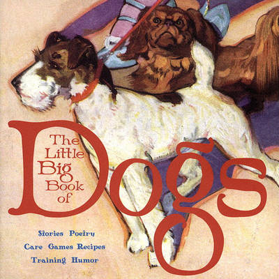 The Little Big Book of Dogs by Alice Wong