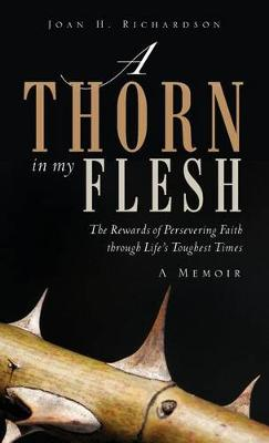 A Thorn in My Flesh by Joan H Richardson