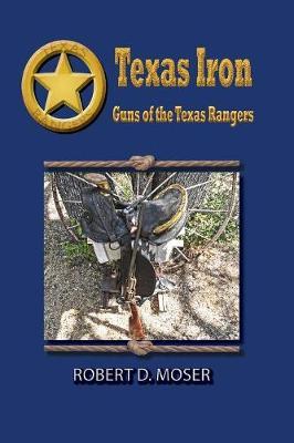 Texas Iron by Professor Robert Moser