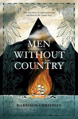 Men Without Country: The true story of exploration and rebellion in the South Seas book