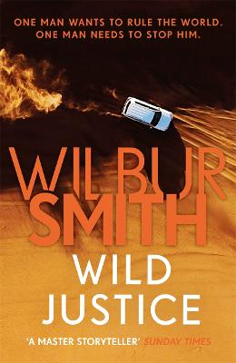Wild Justice by Wilbur Smith