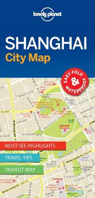 Lonely Planet Shanghai City Map by Lonely Planet