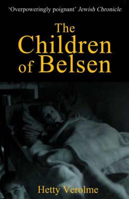 The Children of Belsen by Hetty Verolme