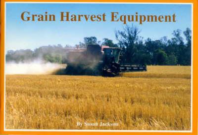 Grain Harvest Equipment by Susan Jackson