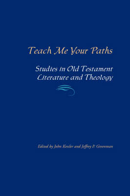 Teach Me Your Paths by John Kessler