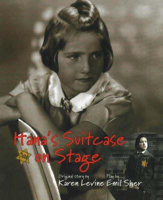 Hana's Suitcase on Stage by Karen Levine