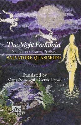 The Night Fountain: Selected Early Poems by Salvatore Quasimodo