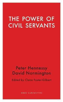 The Power of Civil Servants by Claire Foster-Gilbert