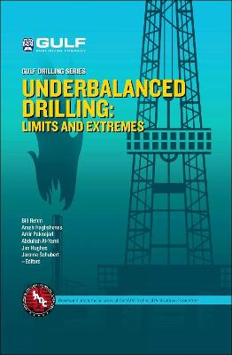 Underbalanced Drilling: Limits and Extremes by Bill Rehm