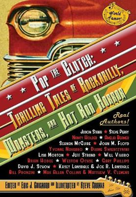Pop the Clutch: Thrilling Tales of Rockabilly, Monsters, and Hot Rod Horror by Eric J Guignard
