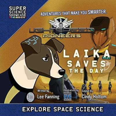 LightSpeed Pioneers: Laika Saves the Day (Super Science Showcase) by Lee Fanning