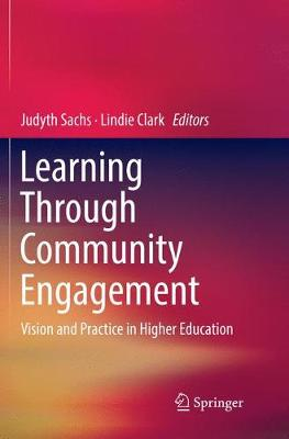 Learning Through Community Engagement: Vision and Practice in Higher Education by Lindie Clark
