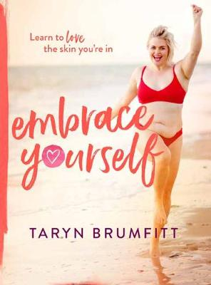 Embrace Yourself by Taryn Brumfitt