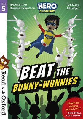 Read with Oxford: Stage 5: Hero Academy: Beat the Bunny-Wunnies by Paul Stewart