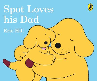 Spot Loves His Dad book