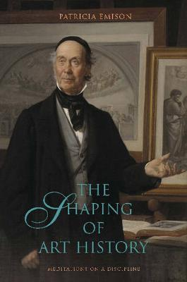 The Shaping of Art History by Patricia Emison