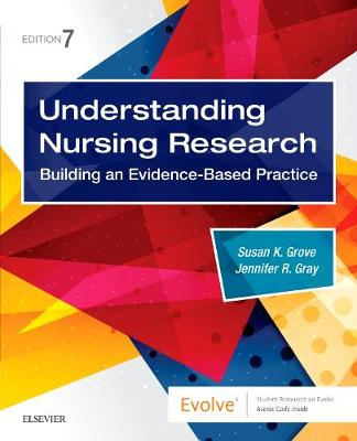 Understanding Nursing Research: Building an Evidence-Based Practice by Susan K. Grove
