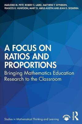 A Focus on Ratios and Proportions: Bringing Mathematics Education Research to the Classroom book
