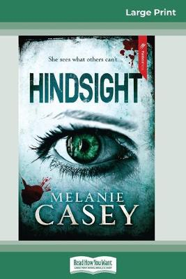 Hindsight (16pt Large Print Edition) by Melanie Casey